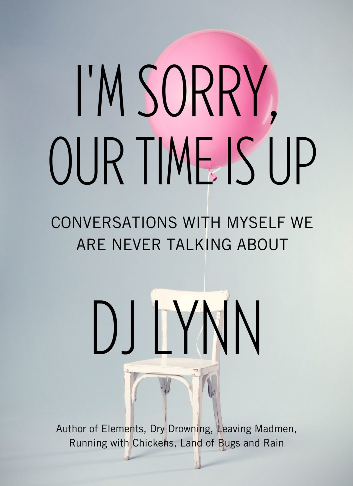 Debbi DJ Lynn author, I'm Sorry Our Time Is Up